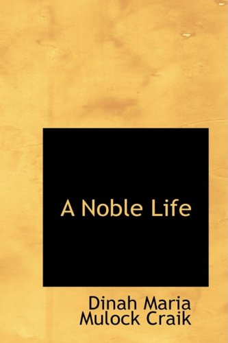 A Noble Life (1103342223) by Maria Mulock Craik, Dinah