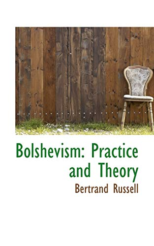 9781103349104: Bolshevism: Practice and Theory