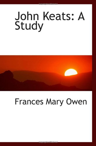 9781103350117: John Keats: A Study