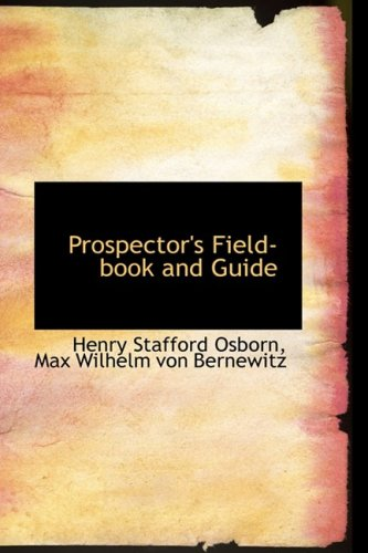 9781103355594: Prospector's Field-book and Guide
