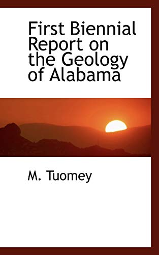 First Biennial Report on the Geology of Alabama: M. Tuomey