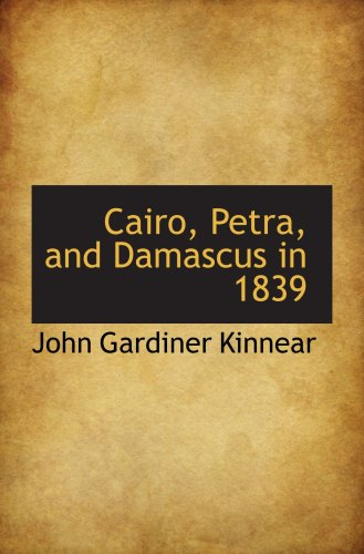 9781103357680: Cairo, Petra, and Damascus in 1839