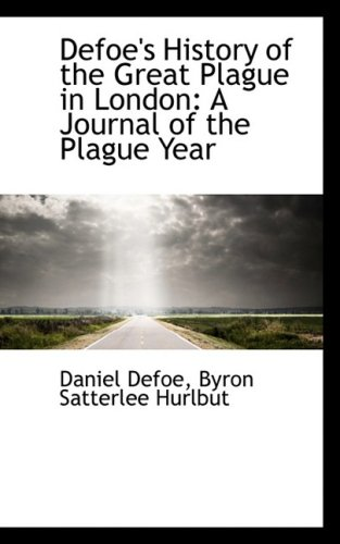Defoe's History of the Great Plague in London: A Journal of the Plague Year (9781103359431) by Daniel Defoe