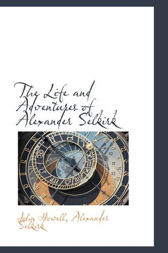 9781103361069: The Life and Adventures of Alexander Selkirk