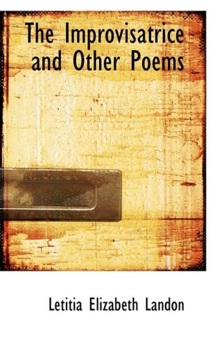 9781103365074: The Improvisatrice and Other Poems