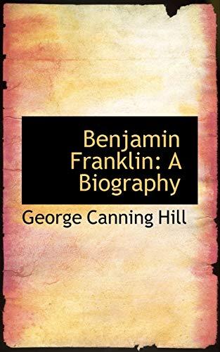 9781103365937: Benjamin Franklin: A Biography