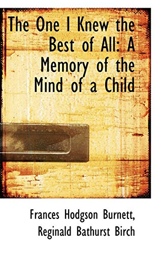 9781103369577: The One I Knew the Best of All: A Memory of the Mind of a Child