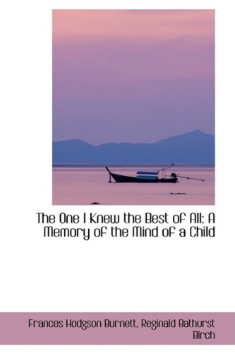 9781103369607: The One I Knew the Best of All: A Memory of the Mind of a Child