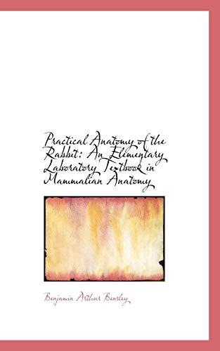 9781103370825: Practical Anatomy of the Rabbit: An Elementary Laboratory Textbook in Mammalian Anatomy