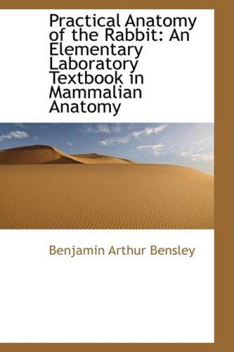 9781103370856: Practical Anatomy of the Rabbit: An Elementary Laboratory Textbook in Mammalian Anatomy