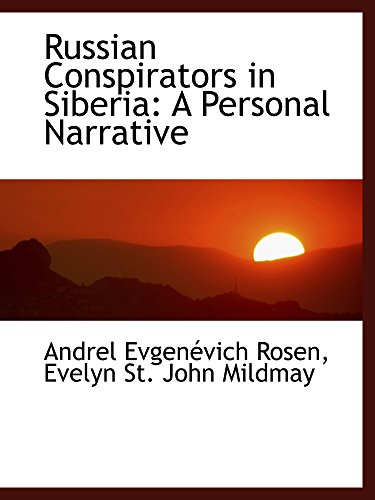 9781103371365: Russian Conspirators in Siberia: A Personal Narrative