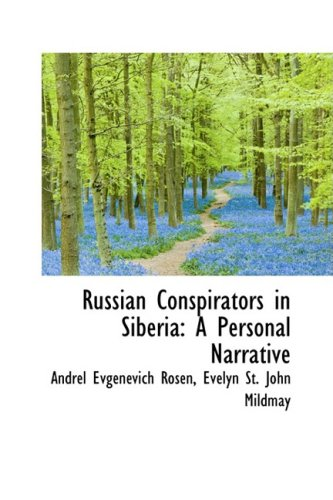 9781103371457: Russian Conspirators in Siberia: A Personal Narrative