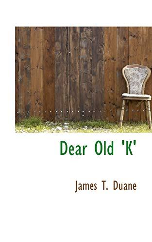 9781103374663: Dear Old K