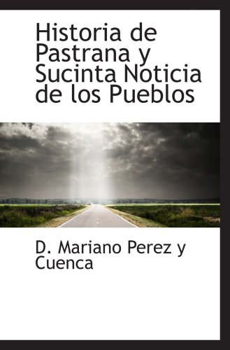 9781103374847: Historia de Pastrana y Sucinta Noticia de los Pueblos