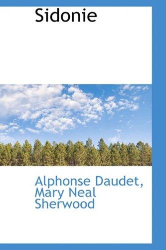 Sidonie (9781103381043) by Daudet, Alphonse