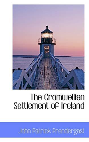 9781103384600: The Cromwellian Settlement of Ireland