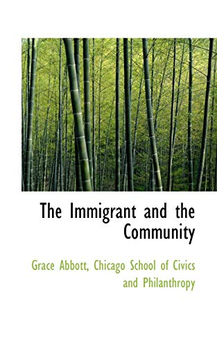9781103385751: The Immigrant and the Community