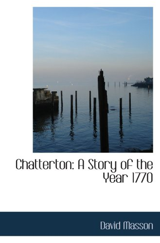 9781103388011: Chatterton: A Story of the Year 1770