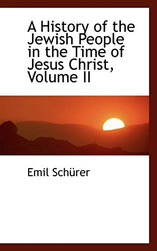 9781103389025: 2: A History of the Jewish People in the Time of Jesus Christ, Volume II