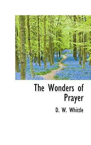 9781103390731: The Wonders of Prayer (Bibliolife Reproduction)