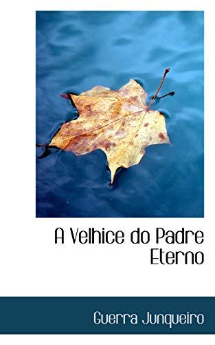 9781103393312: A Velhice do Padre Eterno (Portuguese Edition)