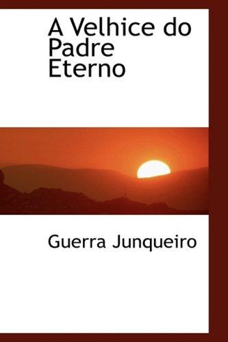 9781103393343: A Velhice do Padre Eterno (Portuguese Edition)