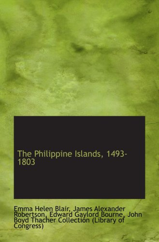 9781103394463: The Philippine Islands, 1493-1803