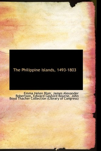 9781103394500: The Philippine Islands, 1493-1803