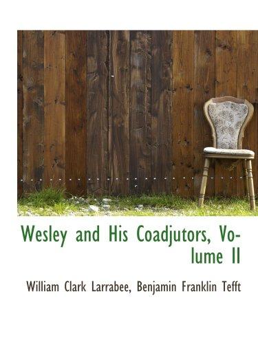 9781103395026: Wesley and His Coadjutors, Volume II