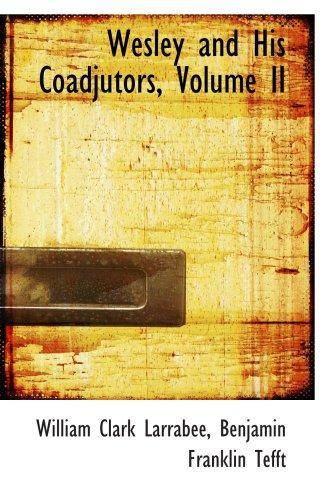 9781103395057: Wesley and His Coadjutors, Volume II