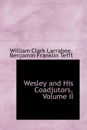 9781103395101: Wesley and His Coadjutors, Volume II