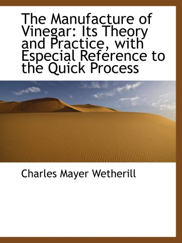 9781103399314: The Manufacture of Vinegar: Its Theory and Practice, with Especial Reference to the Quick Process