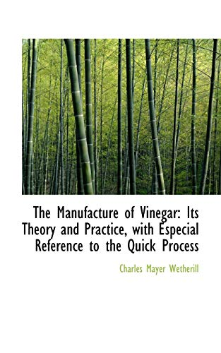 9781103399376: The Manufacture of Vinegar: Its Theory and Practice, with Especial Reference to the Quick Process