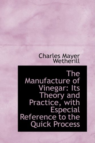 9781103399413: The Manufacture of Vinegar: Its Theory and Practice, with Especial Reference to the Quick Process