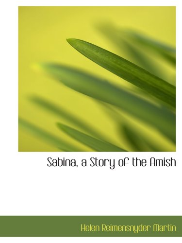 Sabina, a Story of the Amish