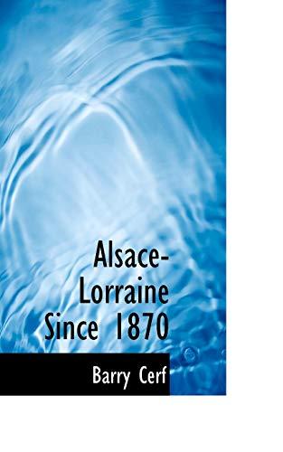 9781103403387: Alsace-Lorraine Since 1870
