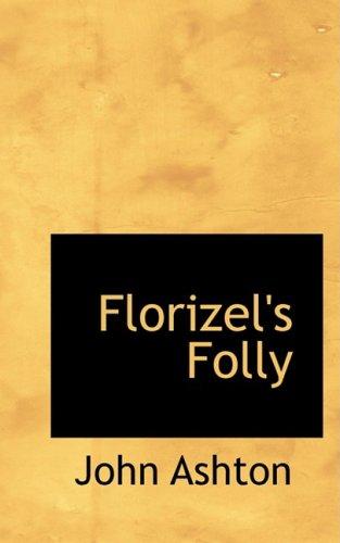 9781103404421: Florizel's Folly
