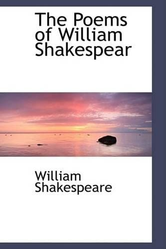 9781103404988: The Poems of William Shakespear (Bibliolife Reproduction)