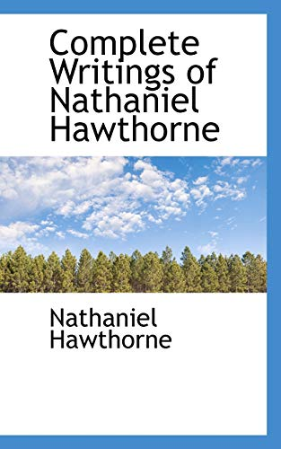 9781103407408: Complete Writings of Nathaniel Hawthorne