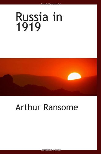 Russia in 1919 (1103412604) by Arthur Ransome