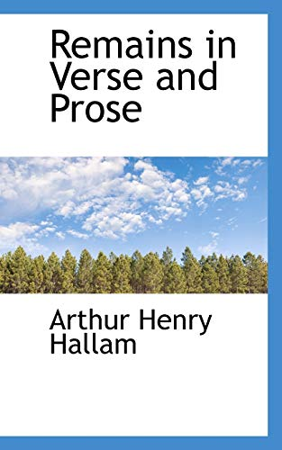 Remains in Verse and Prose (Paperback): Arthur Henry Hallam