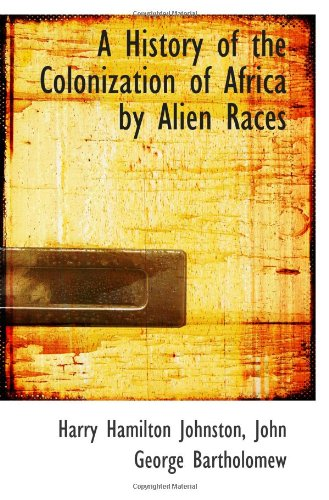 9781103422111: A History of the Colonization of Africa by Alien Races