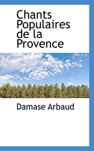 9781103424139: Chants Populaires de la Provence (French Edition)