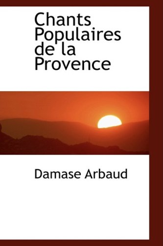 9781103424146: Chants Populaires de la Provence (French Edition)
