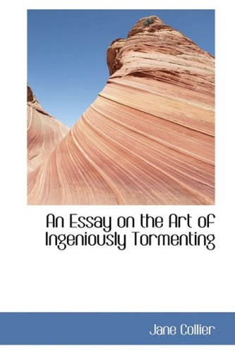 9781103425488: An Essay on the Art of Ingeniously Tormenting