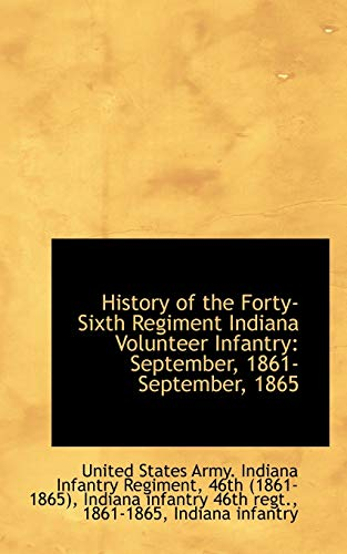 9781103427468: History of the Forty-Sixth Regiment Indiana Volunteer Infantry: September, 1861-September, 1865