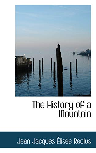 9781103433636: The History of a Mountain