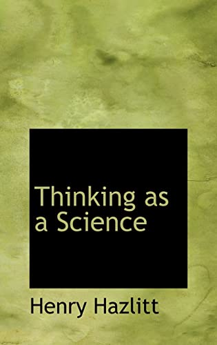 Thinking as a Science: Hazlitt, Henry