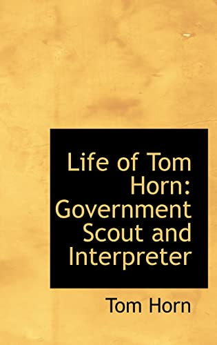 9781103437115: Life of Tom Horn: Government Scout and Interpreter