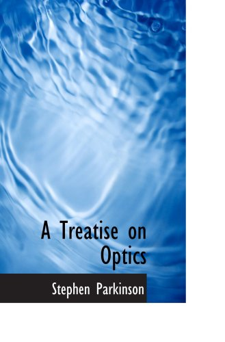 9781103437740: A Treatise on Optics